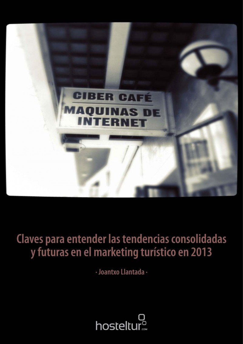 Ebook: Claves para entender las tendencias consolidadas y futuras en el marketing turístico en 2013