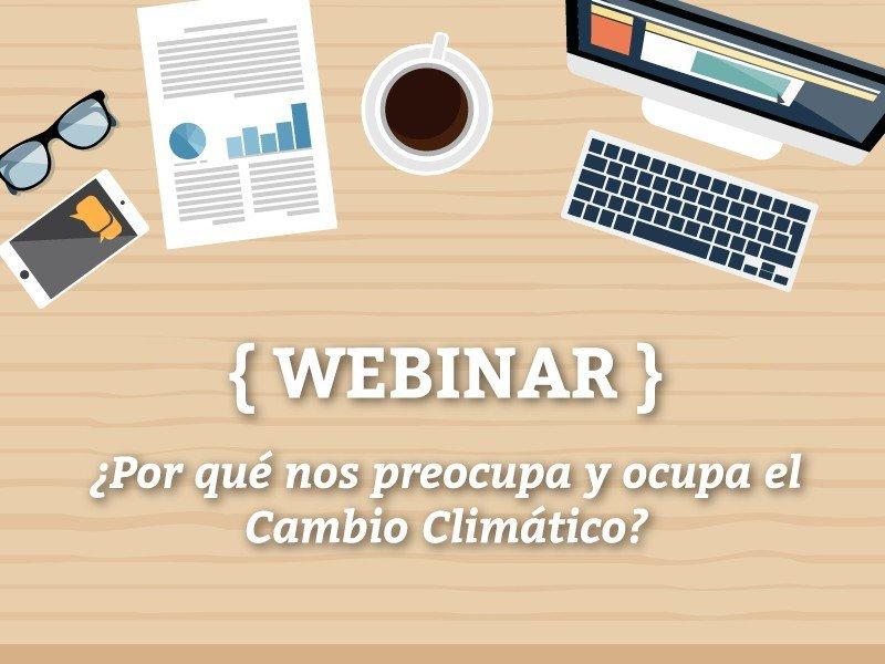 Webinar: ¿Por qué nos preocupa el cambio climático?