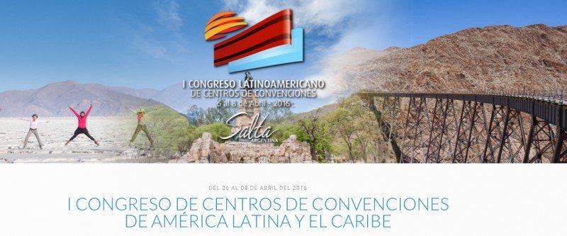 Salta sede del 1º Congreso Latinoamericano de Centros de Convenciones
